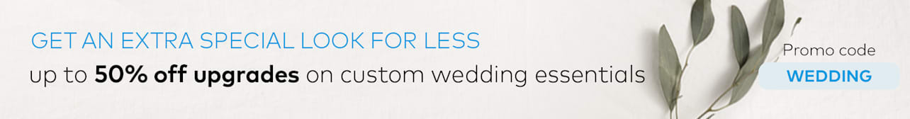 up to 50% off upgrades on custom wedding essentials