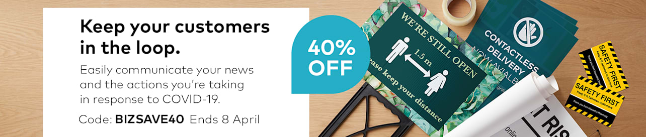 40% off posters, corflute signs, banners and more.