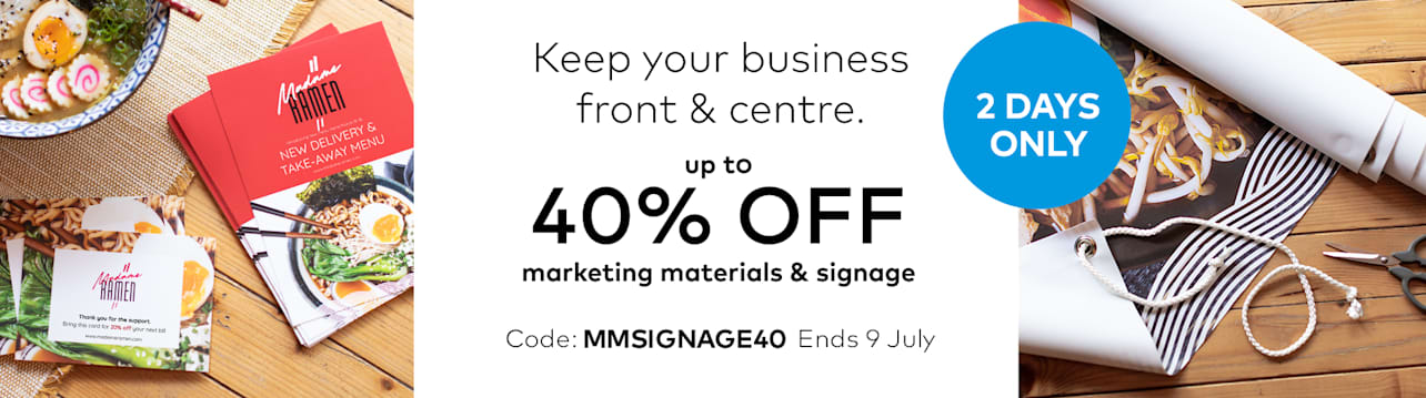 Up to 40% off marketing materials and signage