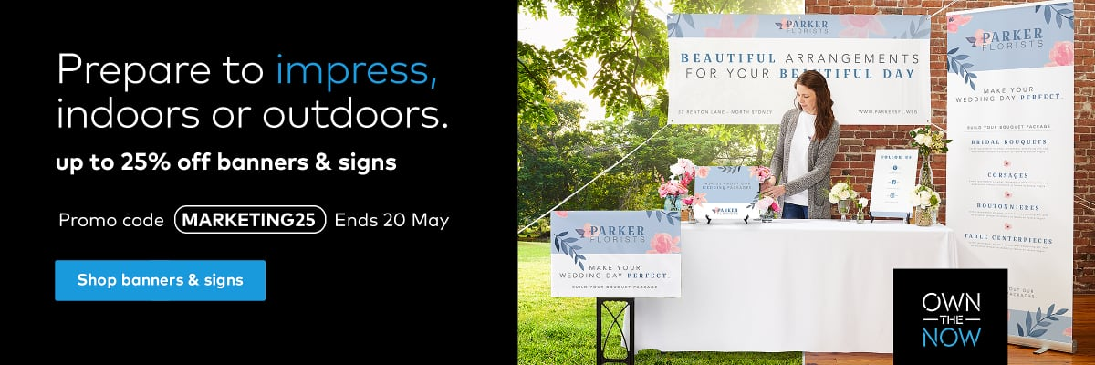 up to 25% off banners and signs. Ends 20 May.