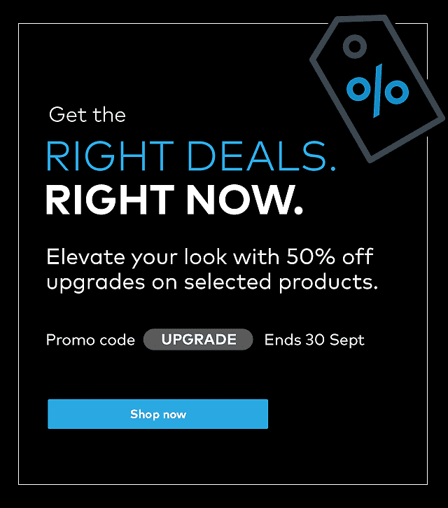 50% off upgrades on selected products. Promo code UPGRADE. Ends 30 September.