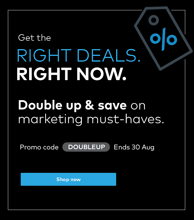 Double Up & Save on marketing must-haves. Promo code DOUBLEUP.