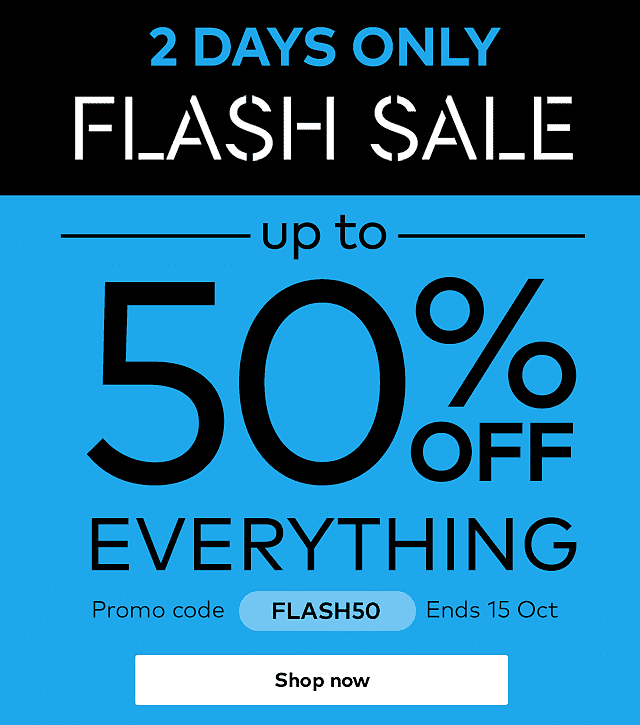 Flash Sale: up to 50% off everything. Promo code FLASH50