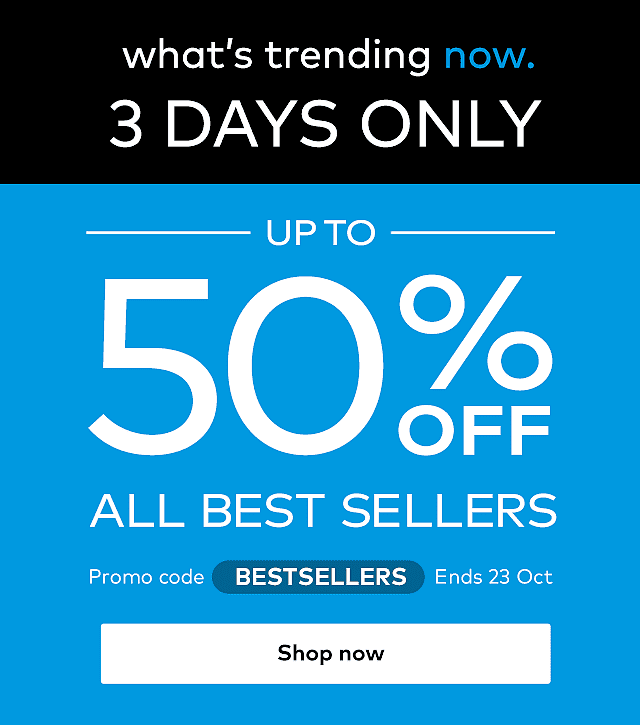 up to 50% off all best sellers. Promo code BESTSELLERS