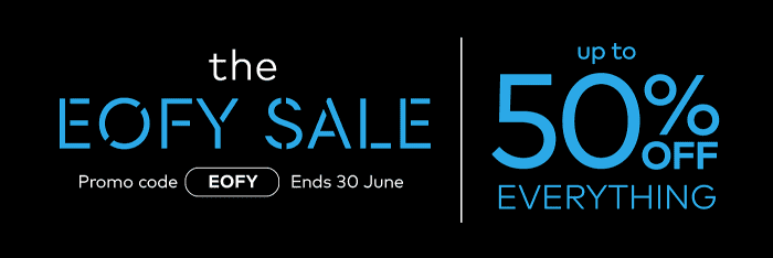 EOFY Sale - up to 50% off sitewide
