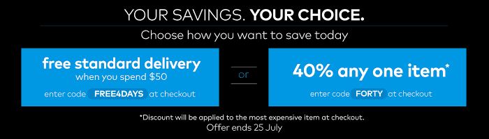 Your Choice. Your Savings. Offers end 25 July.