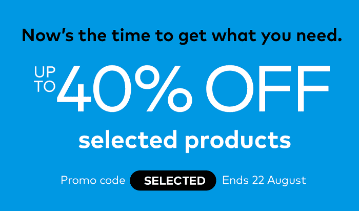 up to 40% off selected products. Promo code SELECTED.