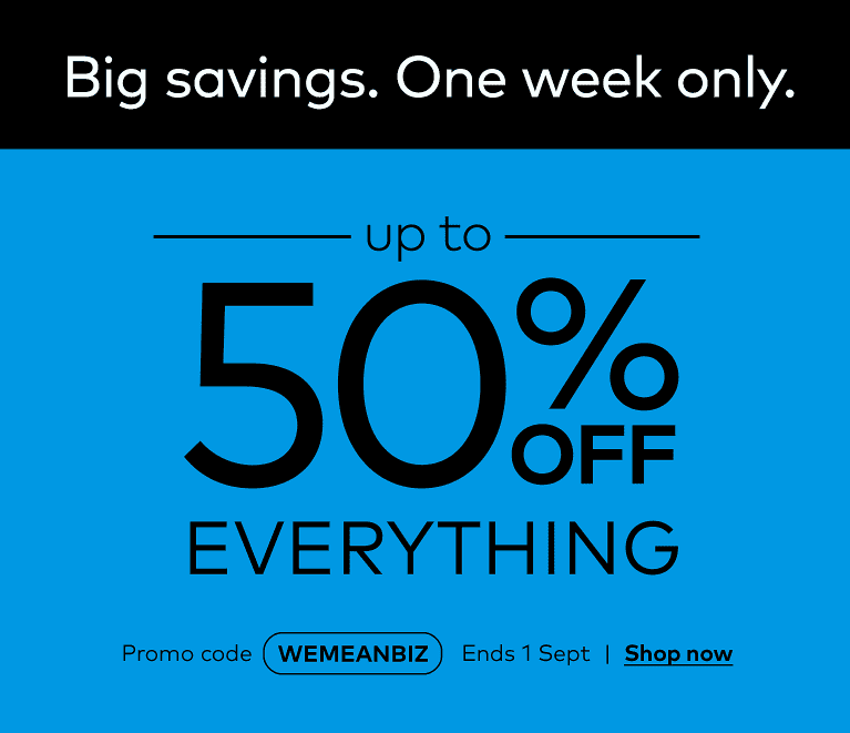 Up to 50% off everything. One week only. Promo code WEMEANBIZ.