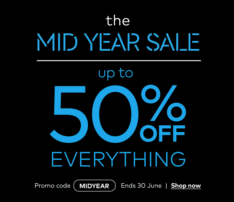 Mid Year Sale - up to 50% off sitewide